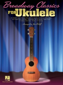 Broadway Classics for Ukulele published by Hal Leonard