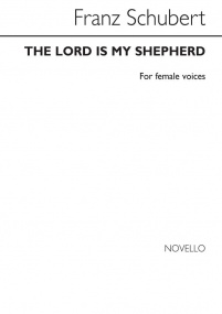 Schubert: The Lord Is My Shepherd SSAA published by Novello