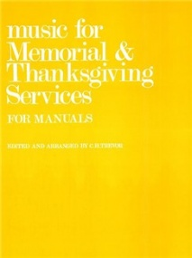 Music for Memorial and Thanksgiving Services for Manuals published by Novello