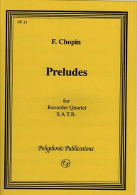 Chopin: Preludes for Recorder Quartet published by Polyphonic Publications