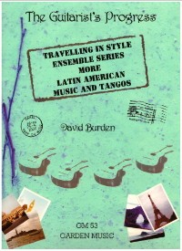 The Guitarist's Progress (More Latin American Songs & Tangos) published by Garden Music