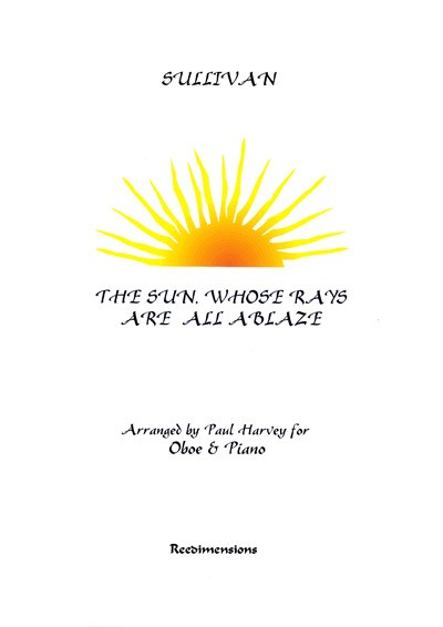 Sullivan: The Sun Whose Rays Are All Ablaze for Oboe published by Reedimensions