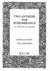 Two Anthems for Remembrance SATB by Guest published by Royal School of Church Music (RSCM)