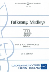 Folksong Medleys for Saxophone Trio published by European Music Centre