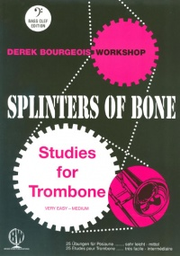 Bourgeois: Splinters of Bone for Trombone (Bass Clef) published by Brasswind