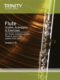 Trinity : Flute & Jazz Flute Scales, Arpeggios & Exercises From 2015