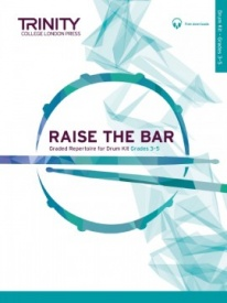 Trinity College London: Raise the Bar Drum Kit Grades 3-5