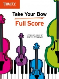Trinity College London: Take Your Bow for Full Score