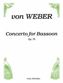 Concerto Opus 75 for Bassoon by von Weber published by Fishcer
