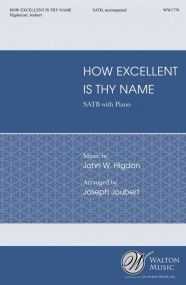 Higdon: How Excellent Is Thy Name SATB published by Walton